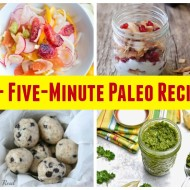 40+ 5-Minute Paleo Recipes